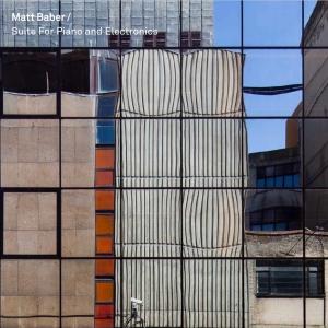 BEM059 - Matt Baber - Suite For Piano and Electronics copy